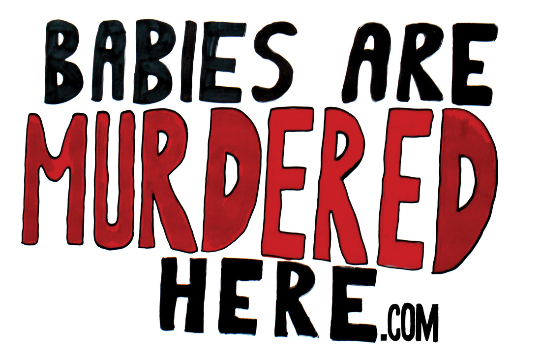 Babies Are Murdered Here Sign
